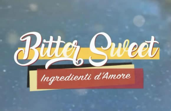 Bitter Sweet – Ingredienti d'amore | puntata 14 giugno (VIDEO)